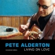 Alderton, Pete Living On Love -Remast-