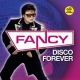 Fancy Disco Forever