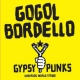 Gogol Bordello Gypsy Punks Underworld Wo