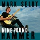 Selby, Mark Nine Pound Hammer
