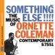 Coleman, Ornette Something Else!!!!