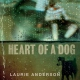 Anderson, Laurie Heart Of A Dog