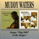 Waters, Muddy Sings Big Bill/Folk Singe