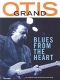 Grand, Otis Blues From the Heart