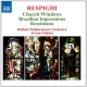 Respighi, O. Church Windows