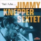 Knepper, Jimmy -sextet- Tell Me