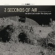 Three Seconds Of Air We Are Dust Under the.. [LP]