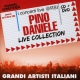 Daniele, Pino Live Collection -Cd+Dvd-