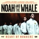 Noah And The Whale Heart Of Nowhere