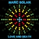 Bolan, Marc Love and Death -Deluxe- [LP]