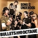 Bullets & Octane Song For the Underdog
