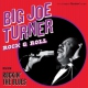 Turner, Big Joe Rock & Roll/Rockin´ the..