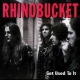 Rhino Bucket Get Used To It -Reissue-