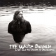 White Buffalo Love & the Death of.. [LP]