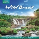 Documentary / Bbc Earth Wild Brazil