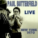 Butterfield, Paul CD Live New York 1970