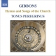 Gibbons, O. Hymns and Songs of