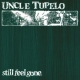 Uncle Tupelo Still Feel Gone [LP]