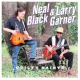 Black, Neal & Larry Garne CD Guilty Saints -Digi-