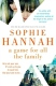 Sophie Hannah A Game for All Familly