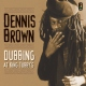 Brown, Dennis Dubbing At King Tubby [LP]