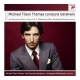 Thomas, Michael Tilson Conducts