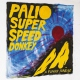 Palio Superspeed Donkey A Funny Sunrise [LP]