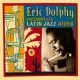 Dolphy, Eric The Complete Latin Jazz
