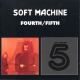 Soft Machine 4 & 5