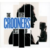 Crooners - The Very Best Of