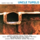 Uncle Tupelo March 16-20, 1992 [LP]