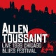 Toussaint, Allen Live 1989 Chicago Blues..