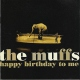 Muffs, The Vinyl Happy Bithday To Me