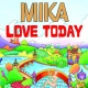 Mika Love Today