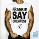 Frankie Goes To Hollywood Frankie Say Greatest