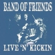 Band Of Friends CD Live 'n' Kickin