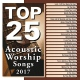Maranatha Music CD Top 25 Acoustic Worship Songs 2017