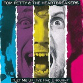 Let Me Up-ive Had Enough (Petty Tom)