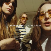 Something To Tell You (Haim)