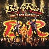Did It For The Party (Big & Rich)