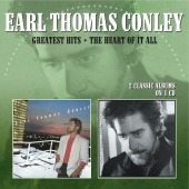 Greatest Hits/the Heart Of It All // 2 Classic Albums On 1 Cd (Conley, Earl Thomas)