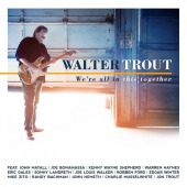 We´re All In This Together / Many Guests:bonamassa/haynes/winter A.o. (Trout, Walter)