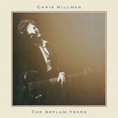 The Asylum Years (Hillman, Chris)