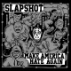 Slapshot Vinyl Make America Hate.. -ltd-