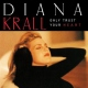 Krall Diana Only Trust Your Heart