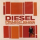 Diesel CD Project Blues: Saturday Suffering Fools Import