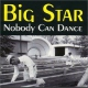 Big Star CD Nobody Can Dance By Big Star (1999-03-29)