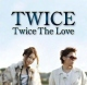 Twice CD Twice the Love